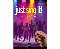 Just sing it! - Ideen zur Popchorleitung