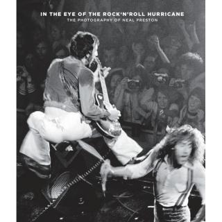 In the Eye of the RocknRoll Hurricane - The Photography of Neal Preston