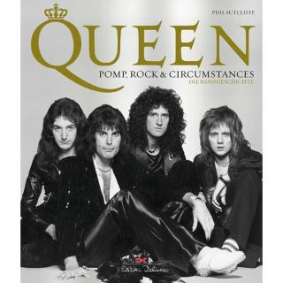 Queen - Pomp, Rock & Circumstances - Die Bandgeschichte