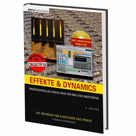 Effekte & Dynamics - Professionelles Know-how für Mix und Mastering